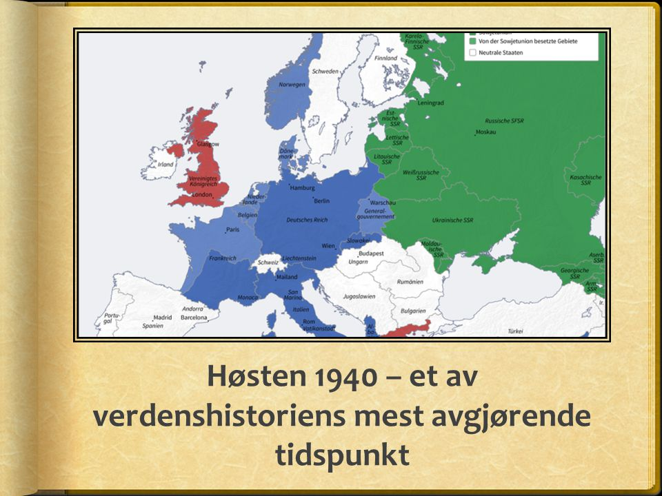 Høsten 1940 – et av verdenshistoriens mest avgjørende tidspunkt