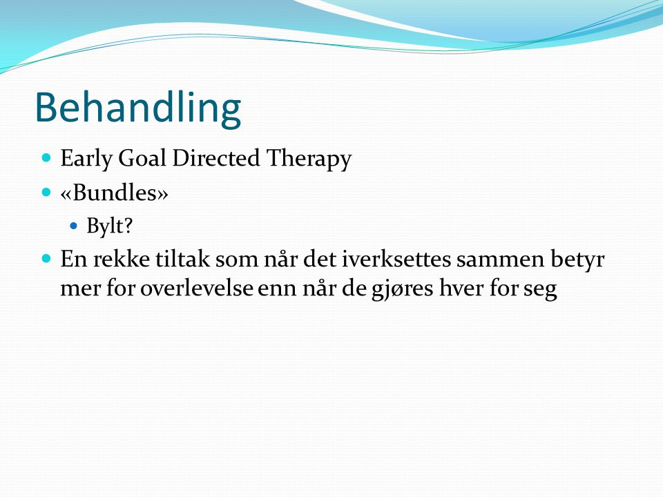 Behandling Early Goal Directed Therapy «Bundles»