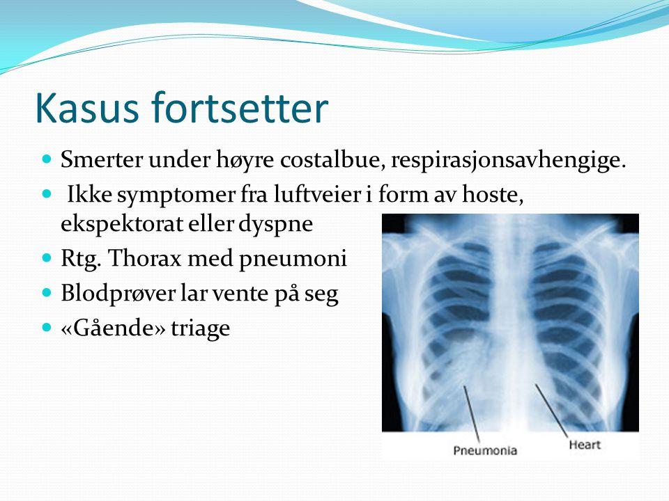 Kasus fortsetter Smerter under høyre costalbue, respirasjonsavhengige.