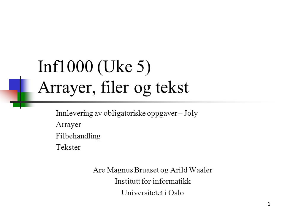 Inf1000 (Uke 5) Arrayer, filer og tekst