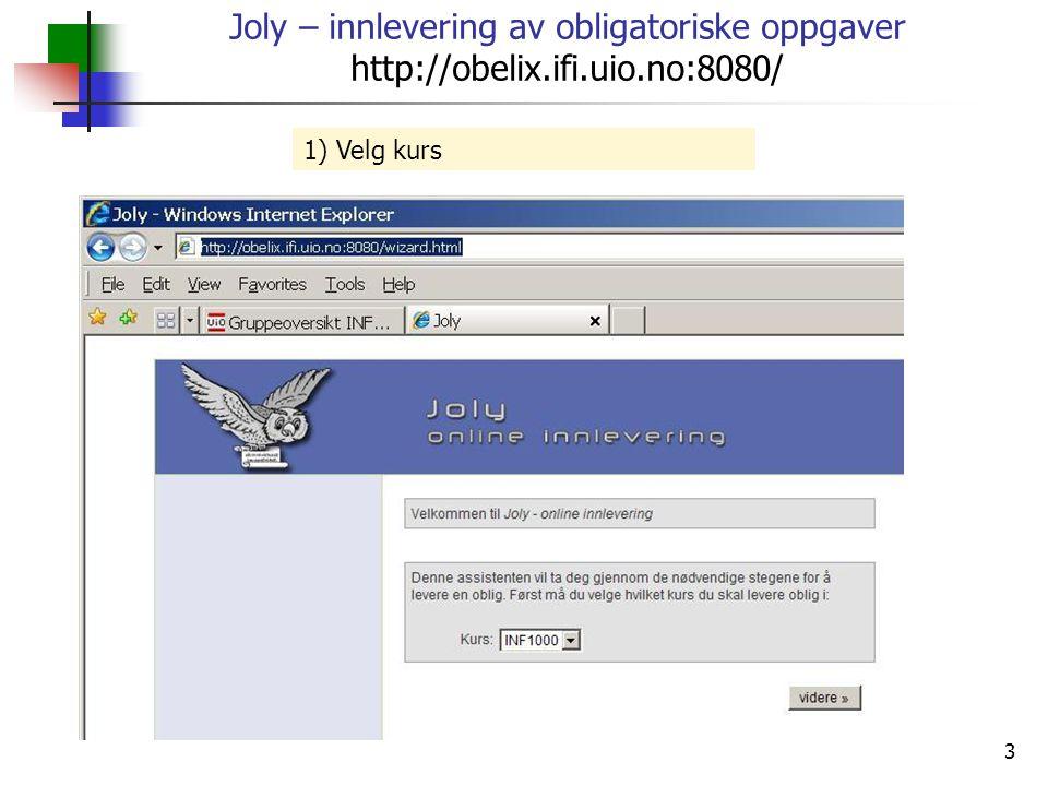 Joly – innlevering av obligatoriske oppgaver http://obelix. ifi. uio