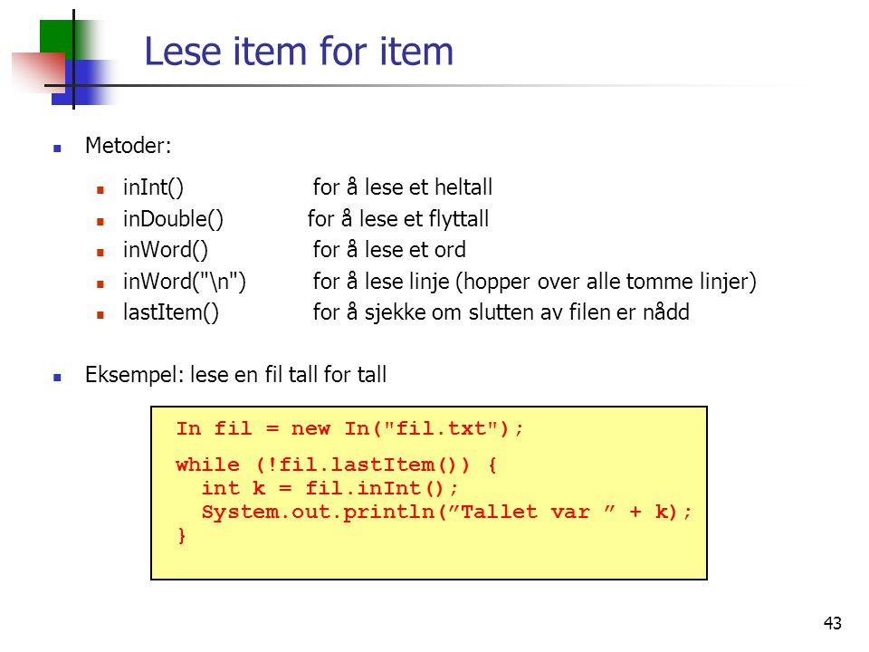 Lese item for item Metoder: inInt() for å lese et heltall