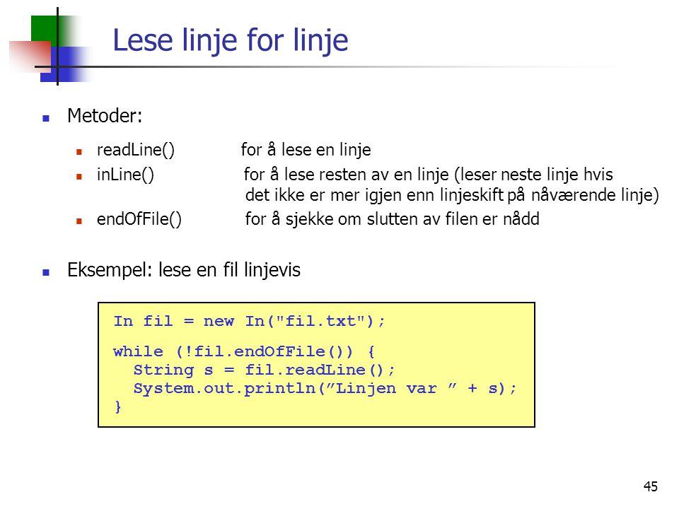 Lese linje for linje Metoder: Eksempel: lese en fil linjevis