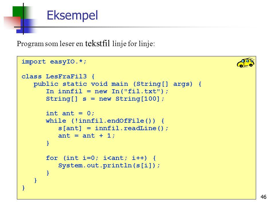 Eksempel Program som leser en tekstfil linje for linje: