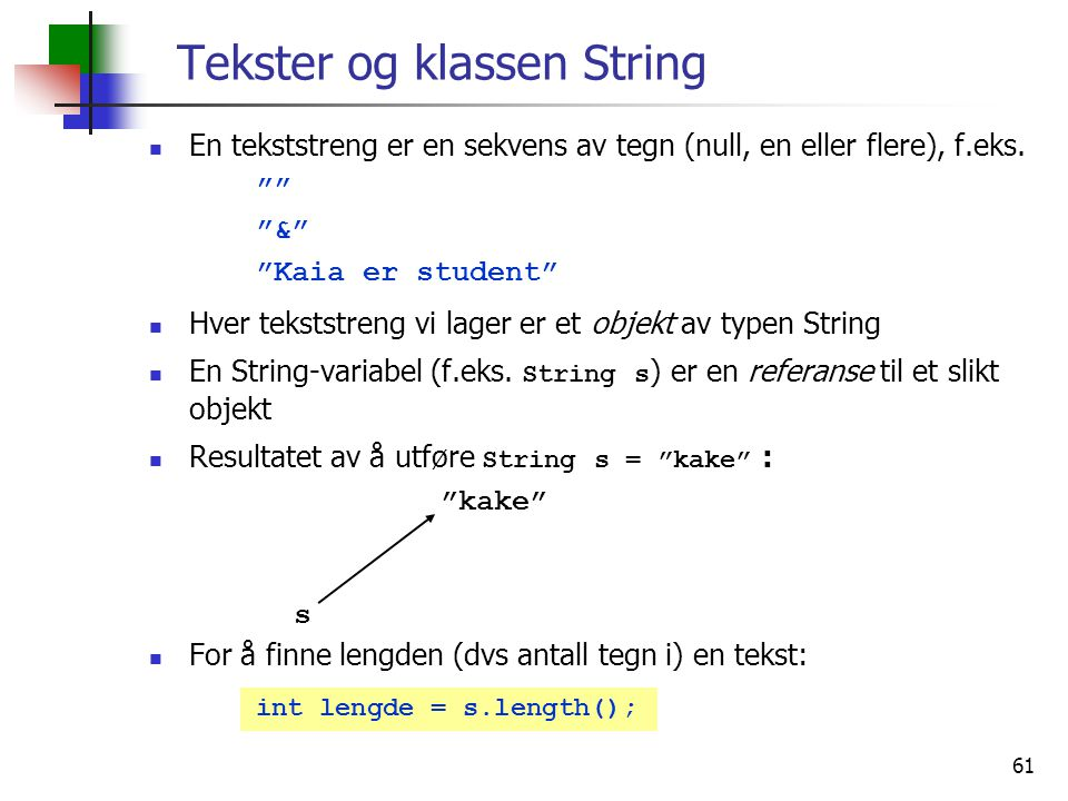 Tekster og klassen String