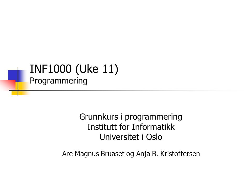 INF1000 (Uke 11) Programmering