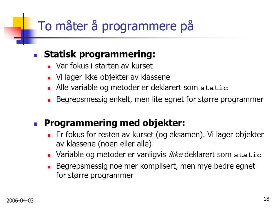 To måter å programmere på