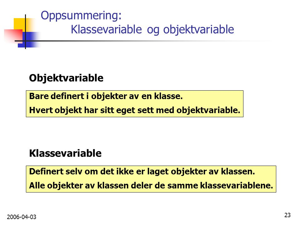 Oppsummering: Klassevariable og objektvariable