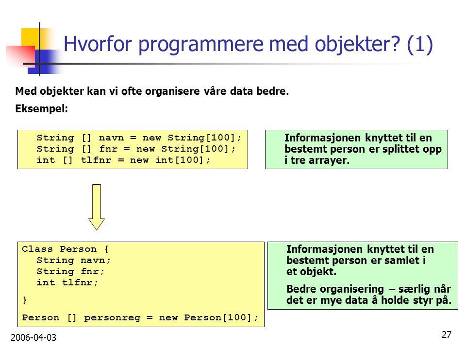 Hvorfor programmere med objekter (1)