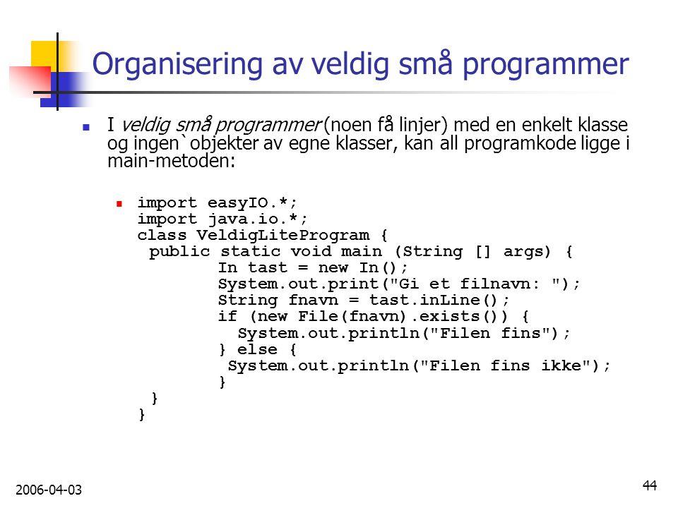 Organisering av veldig små programmer