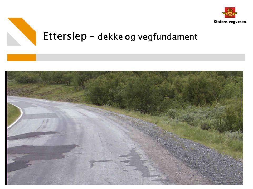Etterslep – dekke og vegfundament