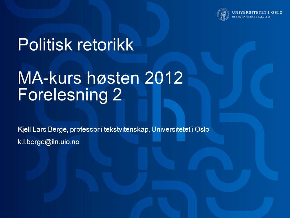 Politisk retorikk MA-kurs høsten 2012 Forelesning 2