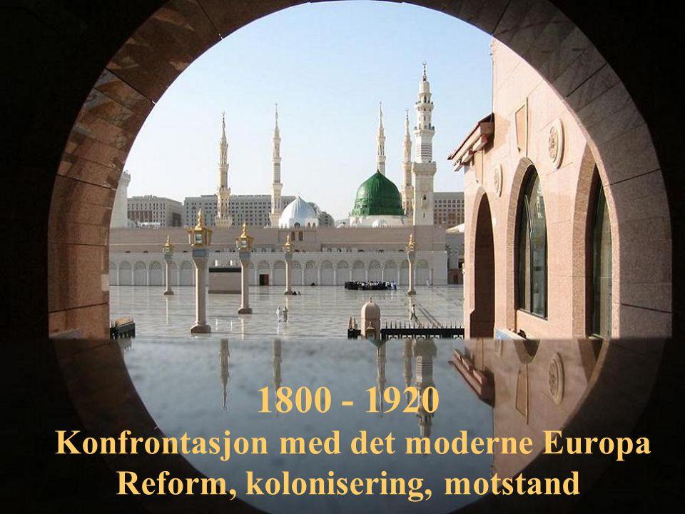 1800 - 1920 Konfrontasjon med det moderne Europa Reform, kolonisering, motstand