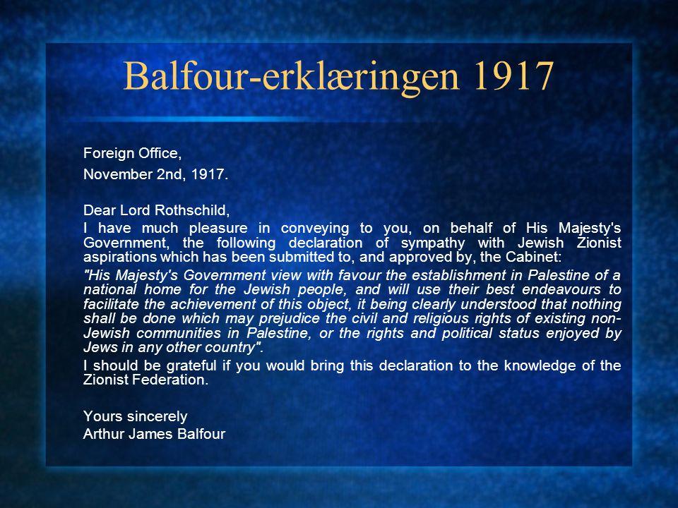 Balfour-erklæringen 1917 Foreign Office, November 2nd, 1917.