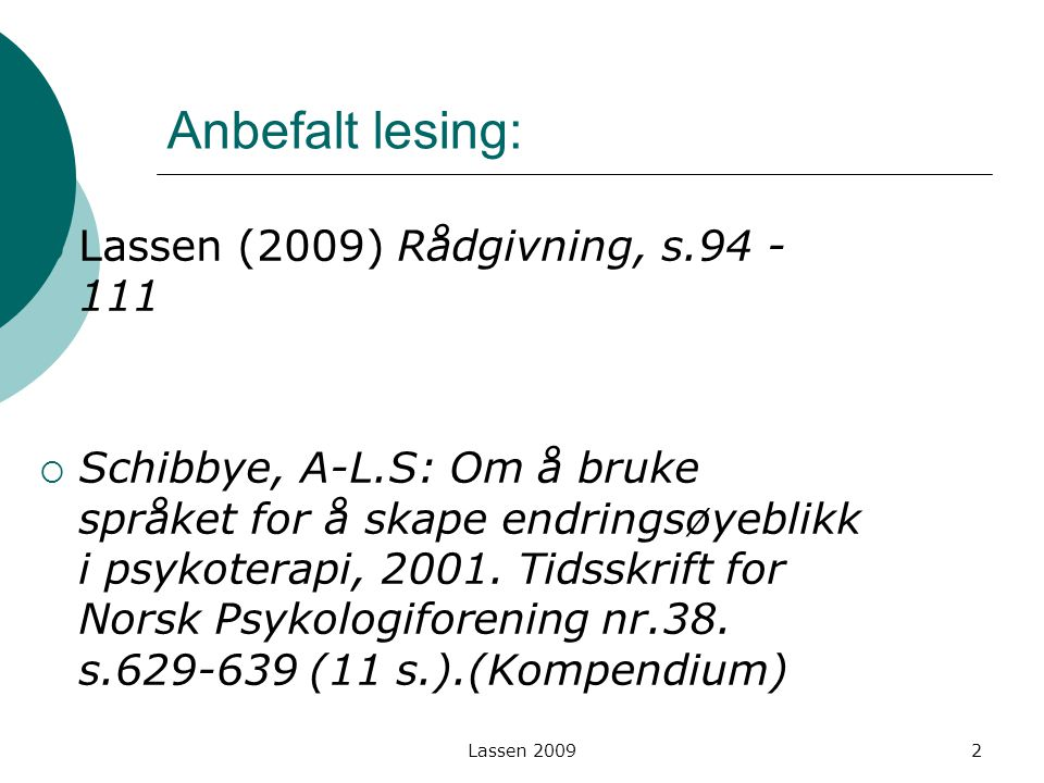 Anbefalt lesing: Lassen (2009) Rådgivning, s.94 -111