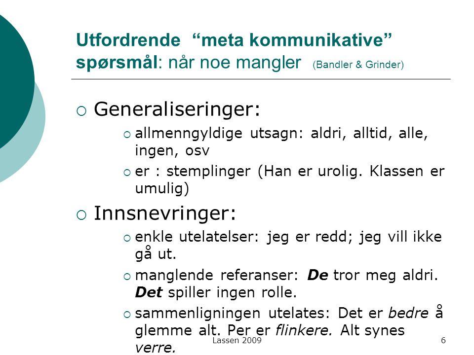 Generaliseringer: Innsnevringer: