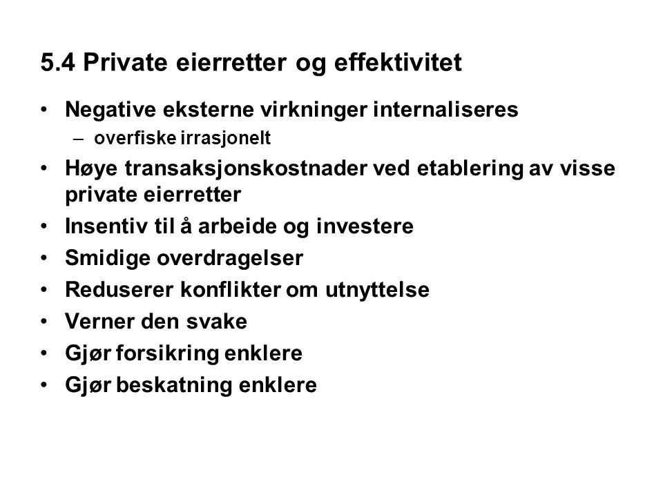 5.4 Private eierretter og effektivitet