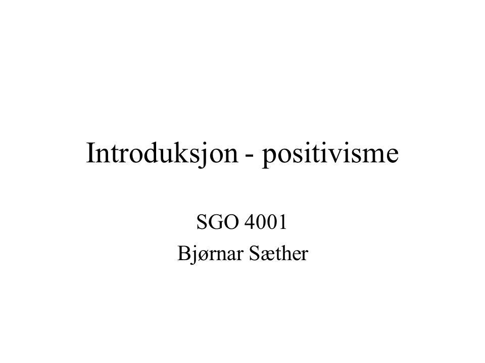Introduksjon - positivisme