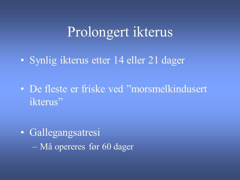 Prolongert ikterus Synlig ikterus etter 14 eller 21 dager