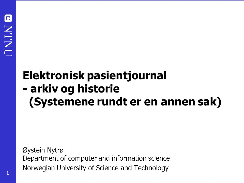Elektronisk pasientjournal - arkiv og historie (Systemene rundt er en annen sak)