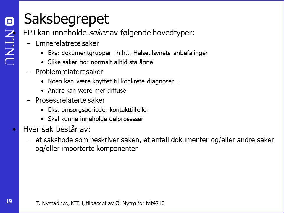 Saksbegrepet EPJ kan inneholde saker av følgende hovedtyper: