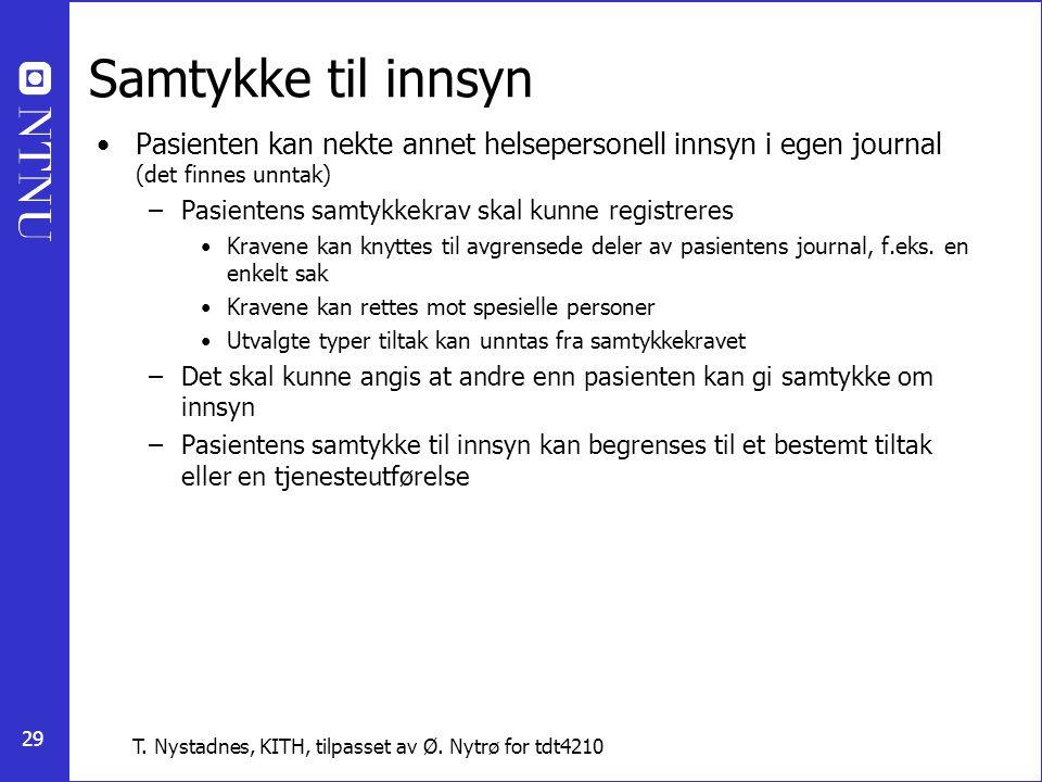 Samtykke til innsyn Pasienten kan nekte annet helsepersonell innsyn i egen journal (det finnes unntak)