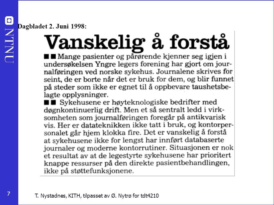 Dagbladet 2. Juni 1998: T. Nystadnes, KITH, tilpasset av Ø. Nytrø for tdt4210