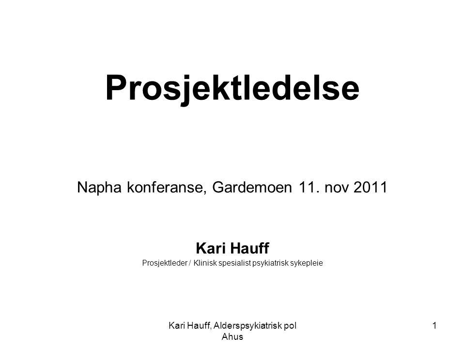 Prosjektledelse Napha konferanse, Gardemoen 11. nov 2011 Kari Hauff