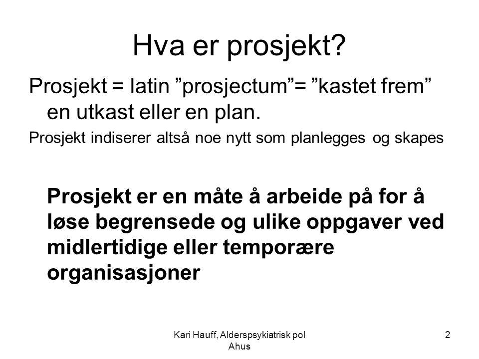 Kari Hauff, Alderspsykiatrisk pol Ahus