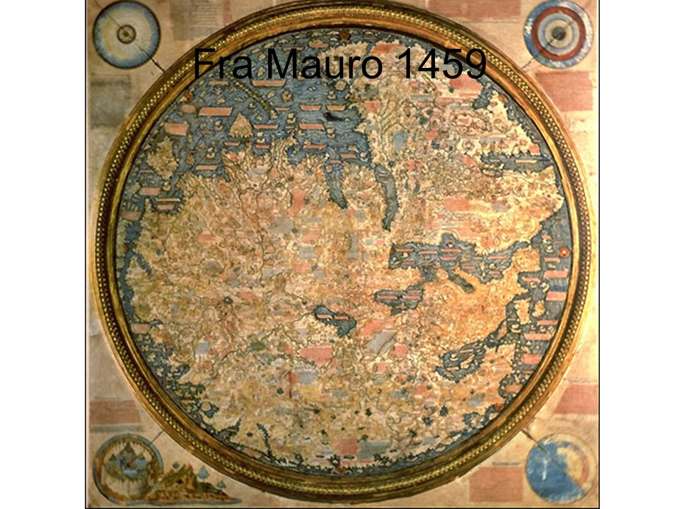 Fra Mauro 1459 TITLE: Fra Mauro s Mappamundi DATE: 1457 -1459 AUTHOR: Fra Mauro DESCRIPTION: