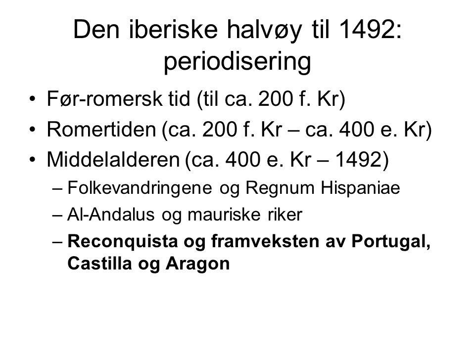 Den iberiske halvøy til 1492: periodisering