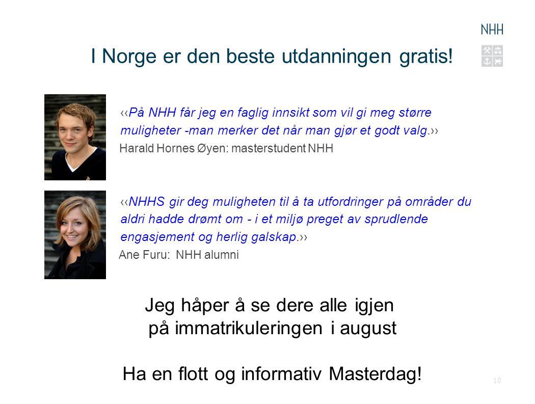 I Norge er den beste utdanningen gratis!