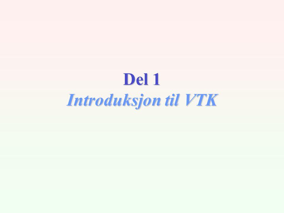 Del 1 Introduksjon til VTK