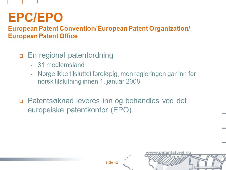 EPC/EPO European Patent Convention/ European Patent Organization/ European Patent Office
