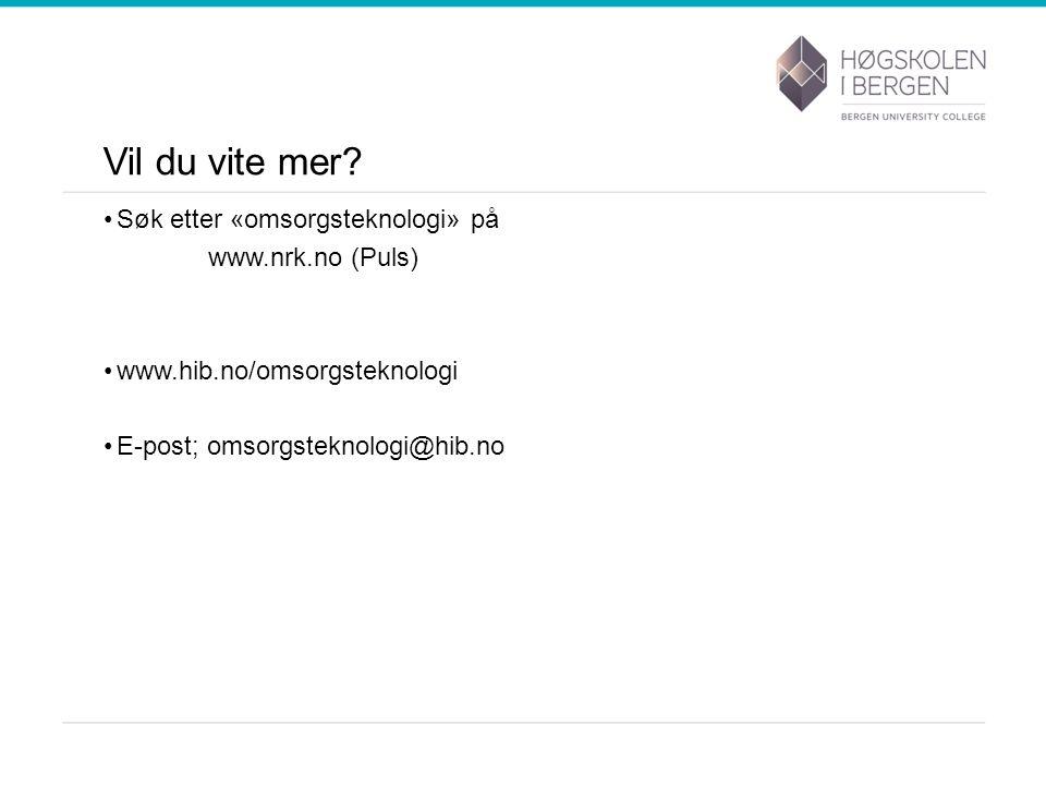 Vil du vite mer Søk etter «omsorgsteknologi» på www.nrk.no (Puls)