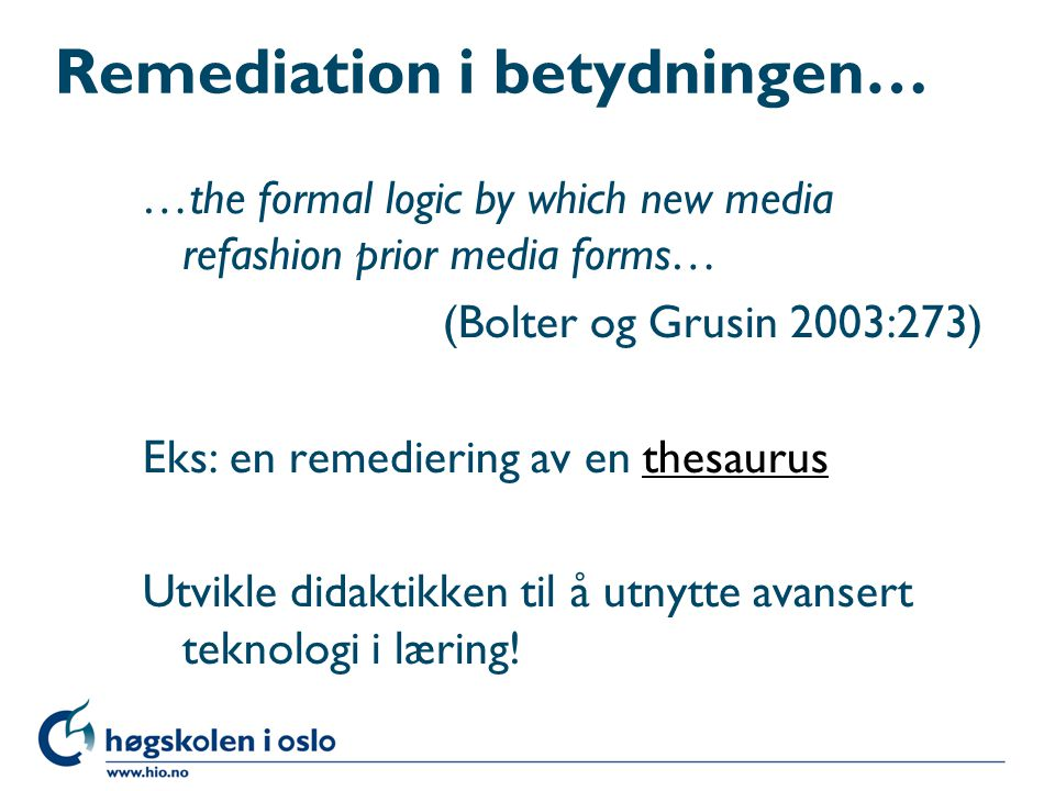 Remediation i betydningen…