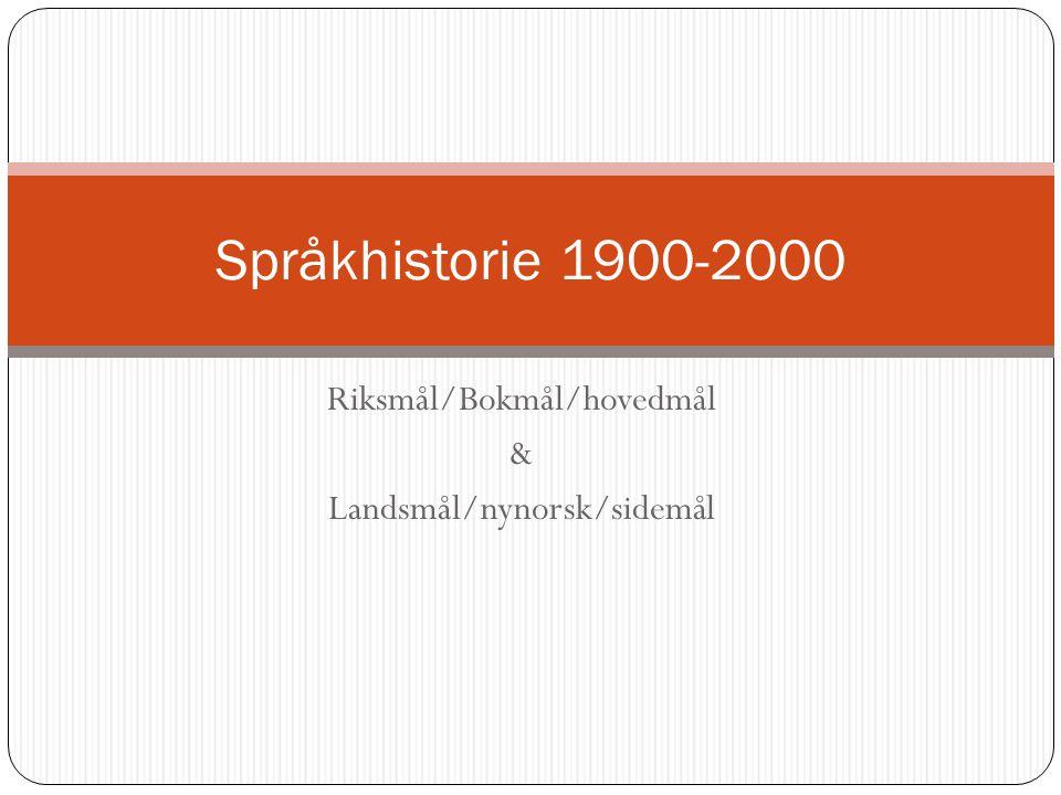 Riksmål/Bokmål/hovedmål & Landsmål/nynorsk/sidemål