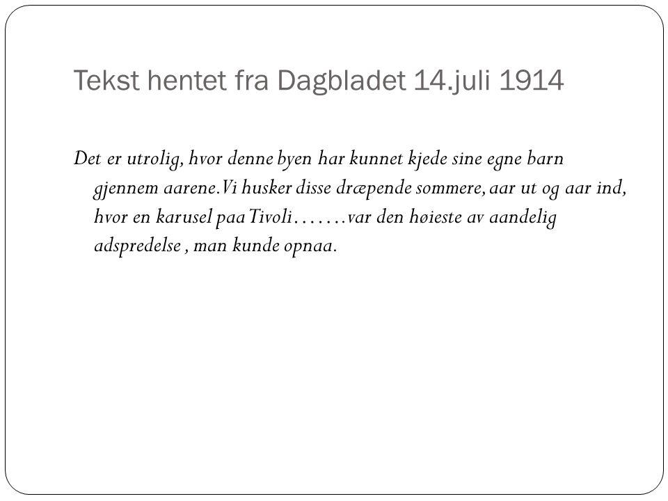 Tekst hentet fra Dagbladet 14.juli 1914