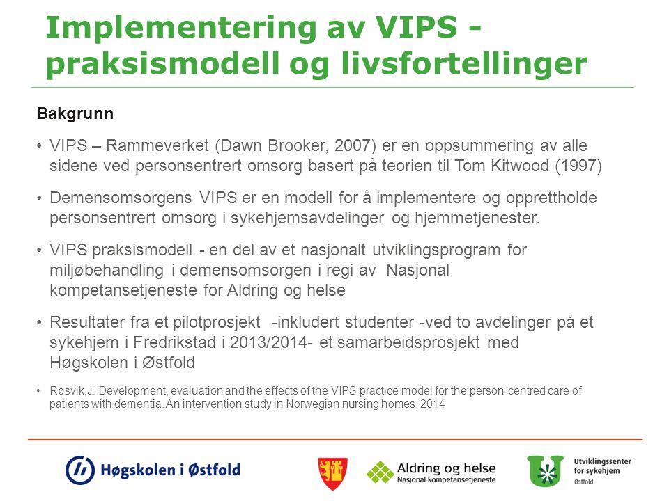Implementering av VIPS - praksismodell og livsfortellinger