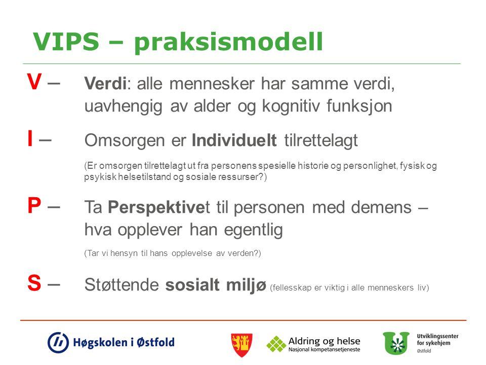VIPS – praksismodell V – Verdi: alle mennesker har samme verdi, uavhengig av alder og kognitiv funksjon.