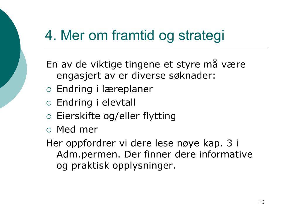 4. Mer om framtid og strategi