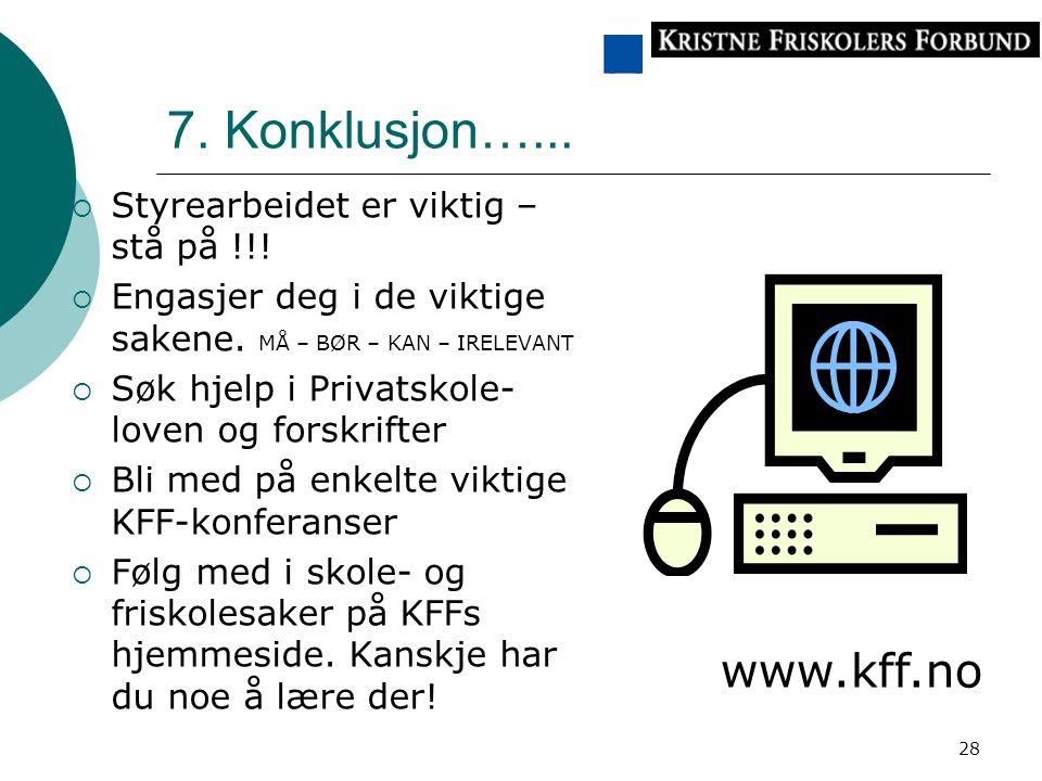 7. Konklusjon…... www.kff.no Styrearbeidet er viktig – stå på !!!