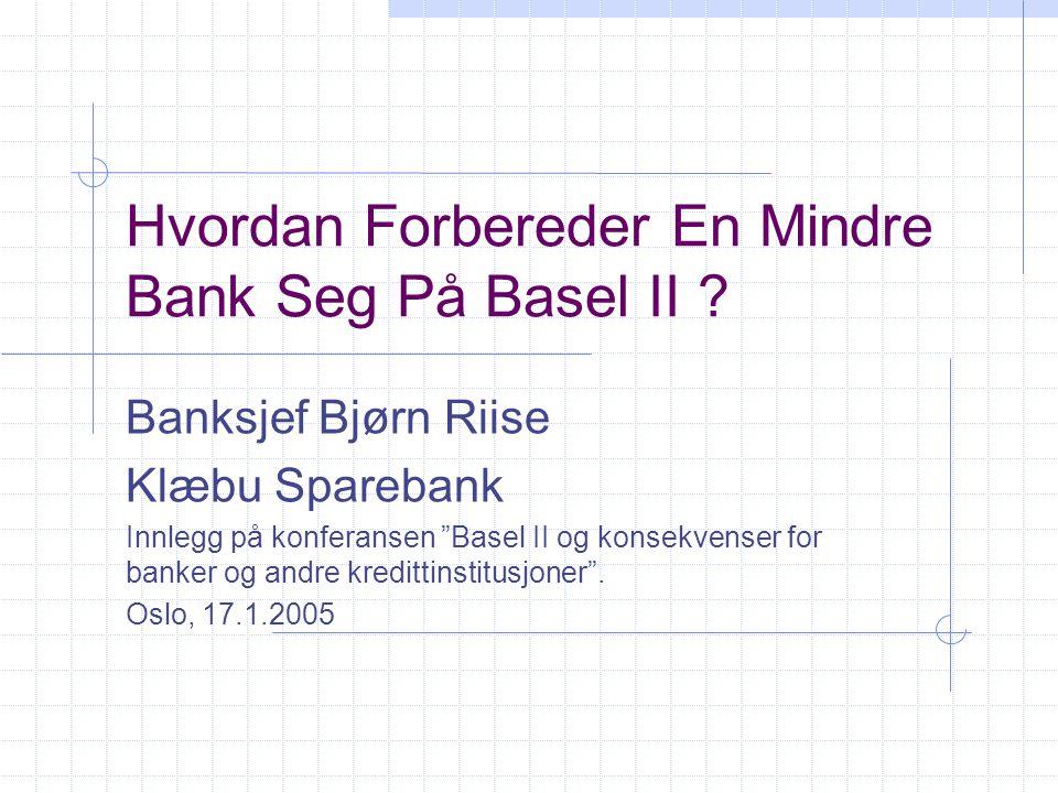 Hvordan Forbereder En Mindre Bank Seg På Basel II