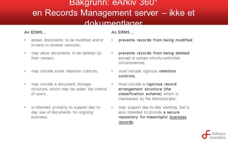 Bakgrunn: eArkiv 360° en Records Management server – ikke et dokumentlager