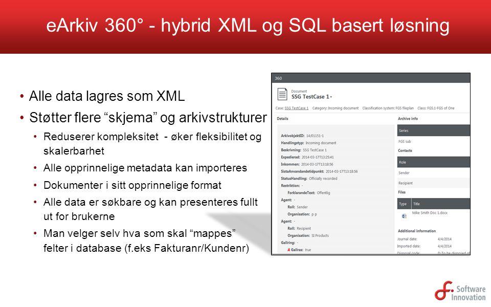 eArkiv 360° - hybrid XML og SQL basert løsning