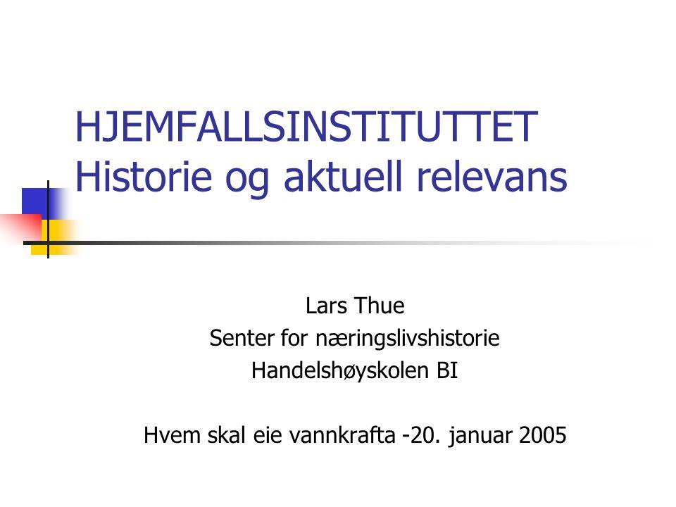 HJEMFALLSINSTITUTTET Historie og aktuell relevans