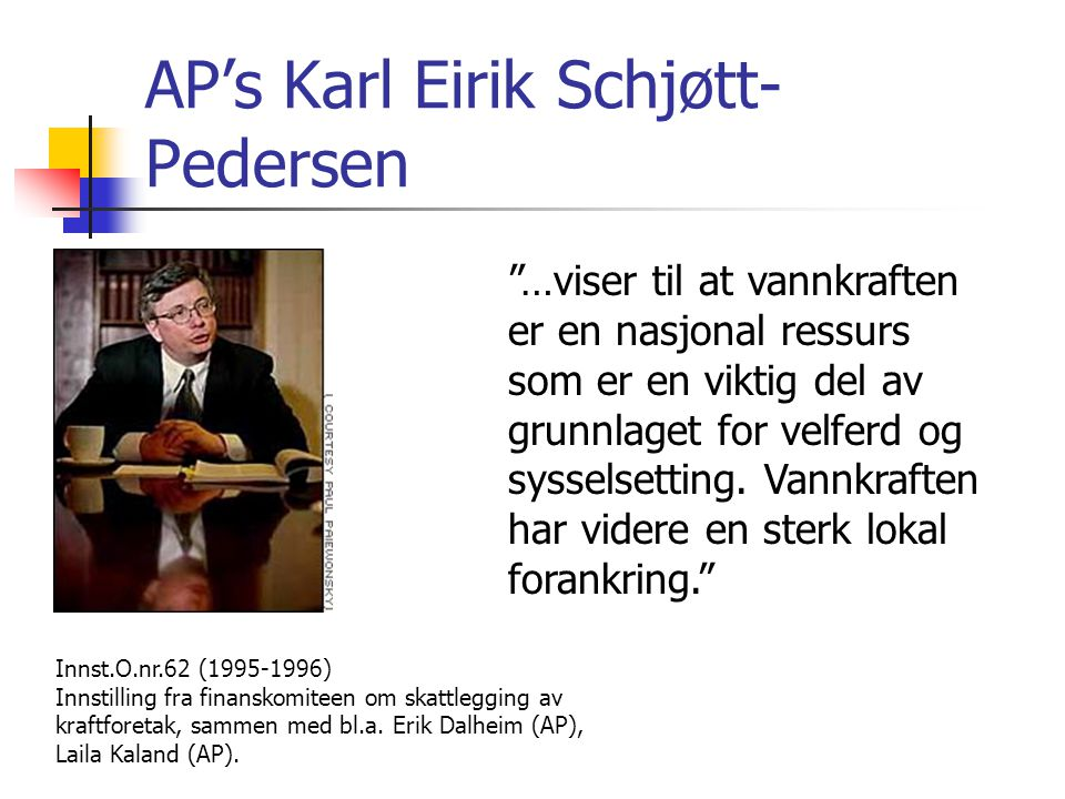 AP's Karl Eirik Schjøtt- Pedersen