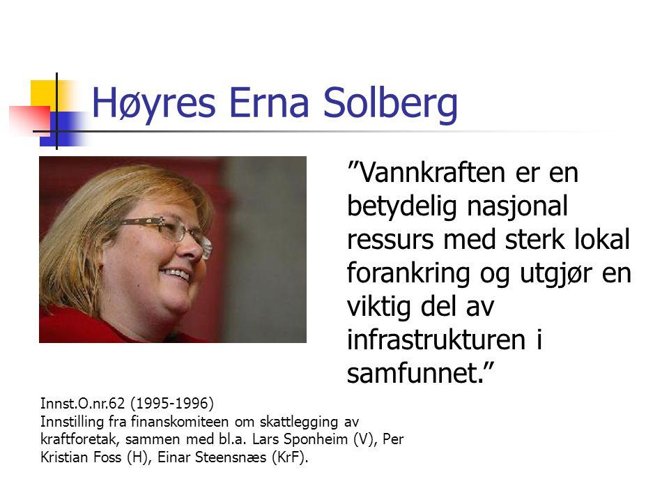 Høyres Erna Solberg Vannkraften er en betydelig nasjonal ressurs med sterk lokal forankring og utgjør en viktig del av infrastrukturen i samfunnet.