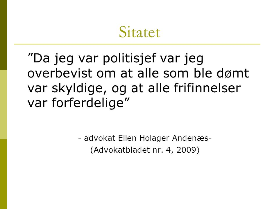 - advokat Ellen Holager Andenæs-