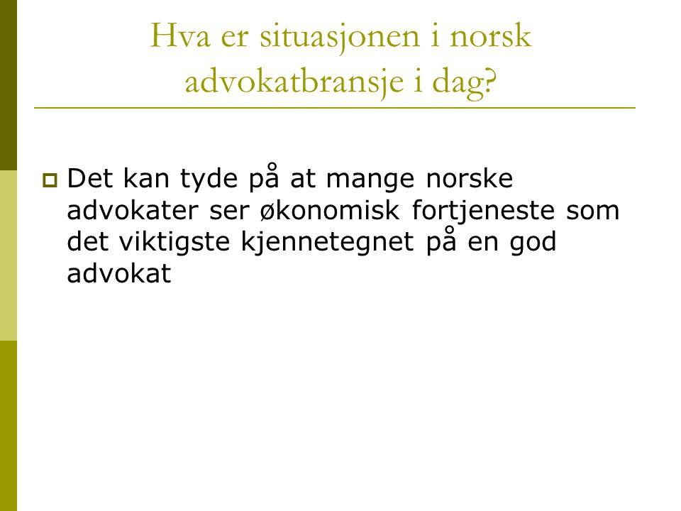 Hva er situasjonen i norsk advokatbransje i dag
